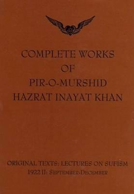 Complete Works of Pir-O-Murshid Hazrat Inayat Khan: Lectures on Sufism 1992 II - September to December