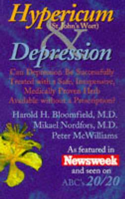 Hypericum & Depression  : Can Depression Be Successfully Treated with a Safe, Inexpensive, Medically Proven Herb Available Without a Prescription?
