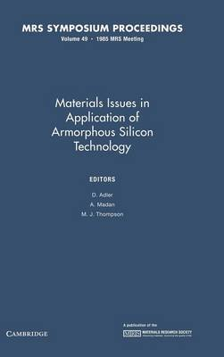 Materials Issues in Applications of Amorphous Silicon Technology: Volume 49