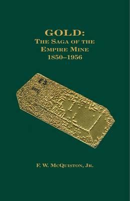 Gold: The Saga of the Empire Mine 1850-1956