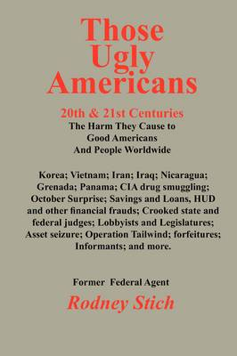 Those Ugly Americans: 20th & 21st Centuries