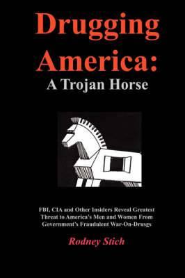 Drugging America: A Trojan Horse