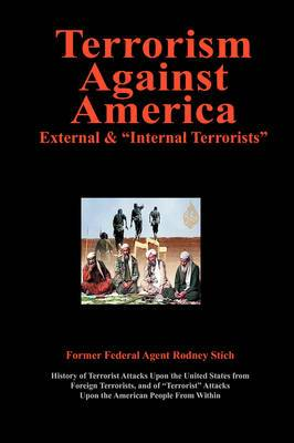Terrorism Against America: External & Internal Terrorists