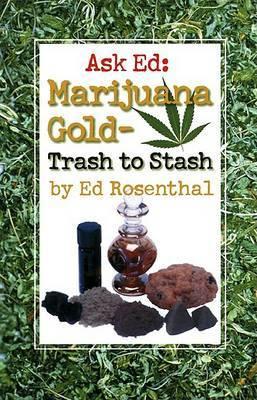 Ask Ed: Marijuana Gold: Trash to Stash