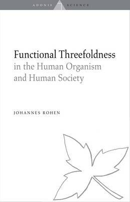 Functional Threefoldness: In the Human Organism and Human Society