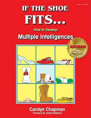 If the Shoe Fits . . .: How to Develop Multiple Intelligences in the Classroom