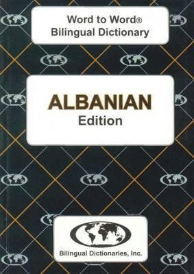 English-Albanian & Albanian-English Word-to-Word Dictionary: Suitable for Exams