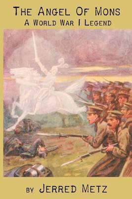 The Angel of Mons: A World War I Legend