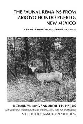 The Faunal Remains from Arroyo Hondo Pueblo, New Mexico: A Study in Short-Term Subsistence Change
