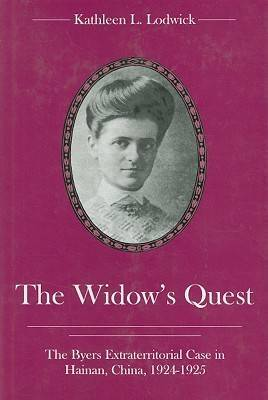 The Widow's Quest: The Byers Extraterritorial Case in Hainan, China, 1924-1925
