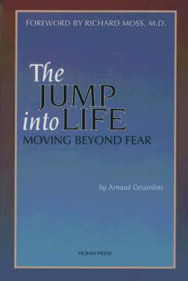 The Jump Into Life: Moving Beyond Fear