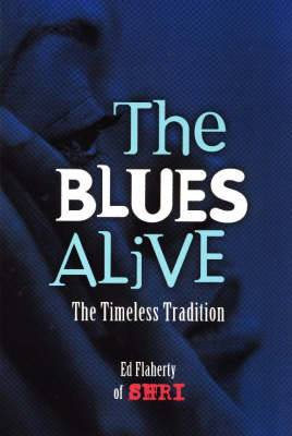 The Blues Alive: The Timeless Tradition