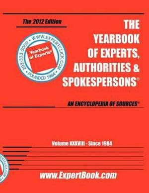 Expert Book -- The Yearbook of Experts, Authorities & Spokesperson 38th Annual
