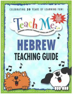 Teach Me Hebrew Teaching Guide: Learning Language Through Songs and Stories