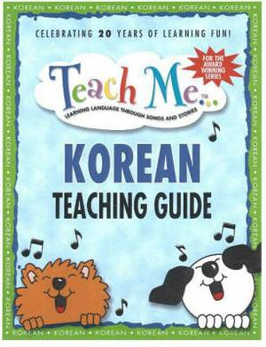 Teach Me Korean Teaching Guide: Learning Language Through Songs and Stories