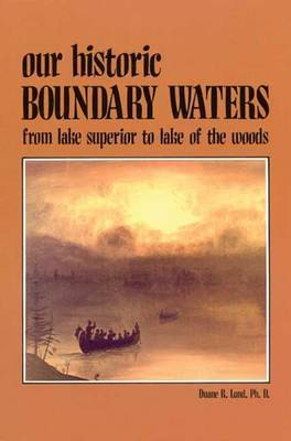 Our Historic Boundary Waters: From Lake Superior to Lake of the Woods