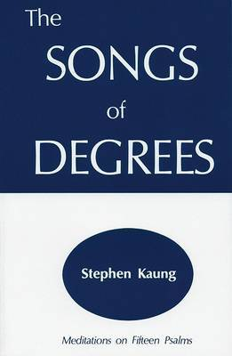 The Songs of Degrees: Meditations on Fifteen Psalms