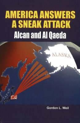 America Answers a Sneak Attack: Alcan & Al Qaeda