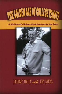 Golden Age of College Tennis: A USC Coach's Unique Contributions to the Game