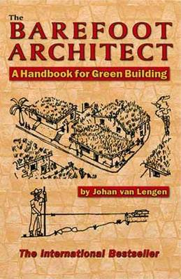 The Barefoot Architect: A Handbook for Green Building
