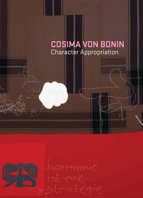 Cosima Von Bonin: Character Appropriation