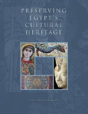 Preserving Egypt's Cultural Heritage: The Conservation Work of the American Research Center in Egypt