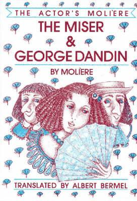 The Miser: and, George Dandin