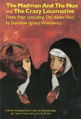 Madman and the Nun & the Crazy Locomotive: Three Plays