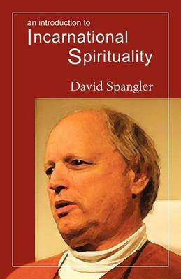 An Introduction to Incarnational Spirituality
