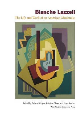 Blanche Lazzell: The Life and Work of an American Modernist