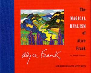 The Magical Realism of Alyce Frank