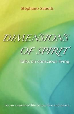 Dimensions of Spirit: Talks on Conscious Living