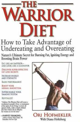 Warrior Diet: How to Take Advantage of Undereating and Overeating