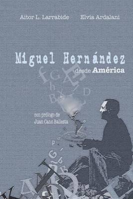 Miguel Hernandez Desde America