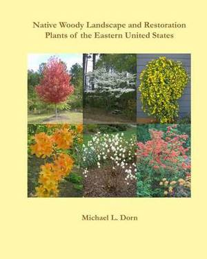 Native Woody Landscape and Restoration Plants of the Eastern United States