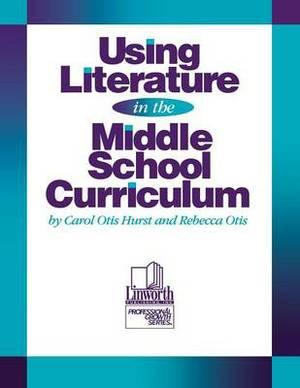 Using Literature in the Middle School Curriculum