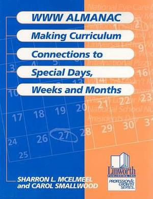 WWW Almanac: Making Curriculum Connections to Special Days, Weeks, Months