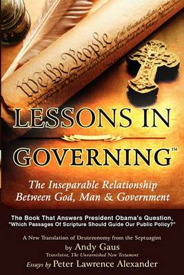 Lessons in Governing: The Inseparable Relationship Between God, Man and Government
