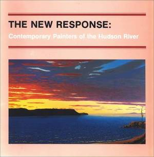 The New Response: Contemporary Painters of the Hudson River