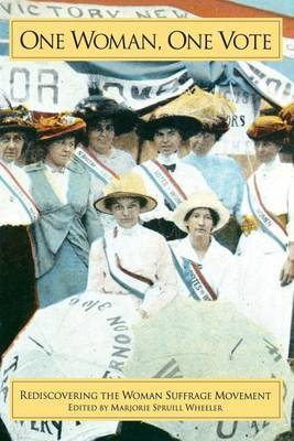 One Woman, One Vote: Rediscovering the Women's Suffrage Movement