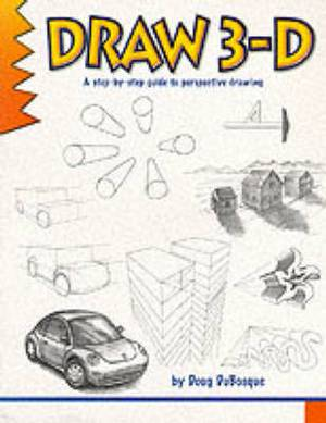 Learn to Draw 3-D: A Step-by-Step Guide to Perspective