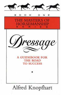Dressage: A Guidebook for the Road to Success