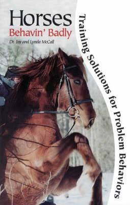 Horses Behavin' Badly: Training Solutions for Problem Behaviors