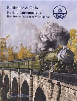 B&O Pacific Locomotives  : Handsome Passenger Workhorses