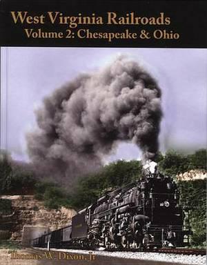 West Virginia Railroads, Volume 2: Chesapeake & Ohio