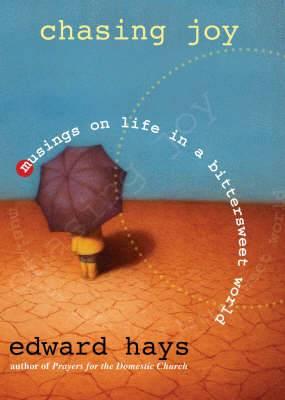 Chasing Joy: Musings on Life in a Bittersweet World