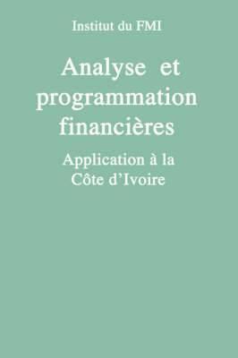 Analyse Et Programmation Financieres: Application a la Cote D'Ivoire