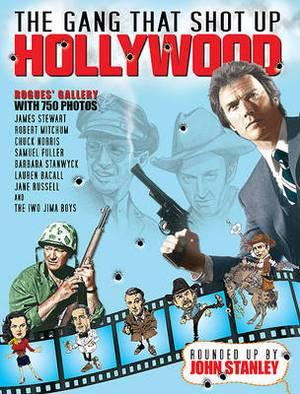 Gang that Shot Up Hollywood
