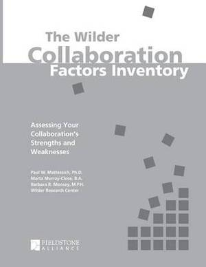 Collaboration Factors Inventory: Assessing Your Collaboration's Strengths and Weaknesses