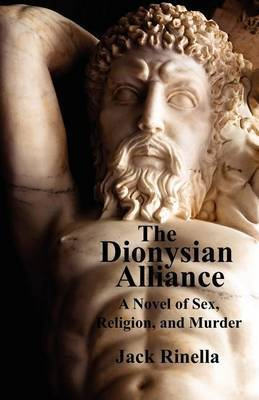 The Dionysian Alliance: A Novel of Sex, Religion, and Murder